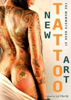 Mammoth Book of New Tattoo Art ebook by Lal Hardy