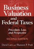 Business Valuation and Federal Taxes ebook by David Laro,Shannon P. Pratt