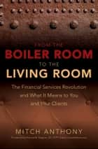 From the Boiler Room to the Living Room ebook by Mitch Anthony,Richard Wagner