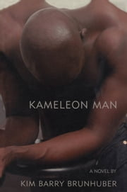 Kameleon Man ebook by Kim Barry Brunhuber