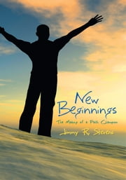 New Beginnings - The Making of a Faith Champion ebook by Jimmy R. Stevens