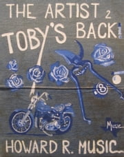 The Artist 2 Toby's Back ebook by Howard R Music