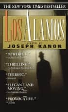 Los Alamos ebook by Joseph Kanon
