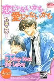 It May Not Be Love ebook by Aoi Kujyou