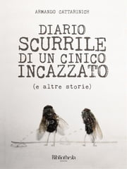 Diario scurrile di un cinico incazzato ebook by Kobo.Web.Store.Products.Fields.ContributorFieldViewModel