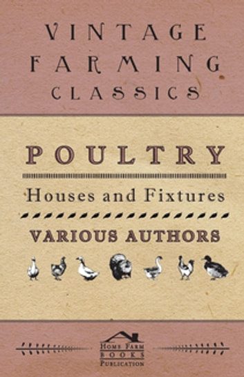 Poultry Houses and Fixtures ebook by Various Authors