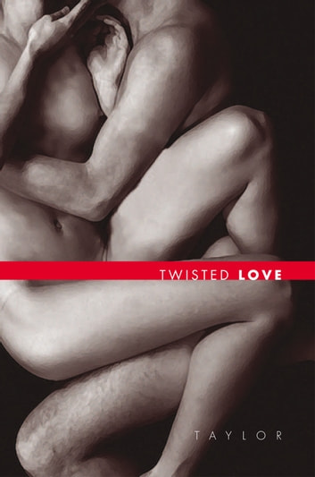 Twisted love ebook by TAYLOR