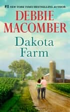Dakota Farm ebook by Debbie Macomber