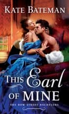 This Earl of Mine - A Bow Street Bachelors Novel ebook by