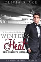 Winter's Heat: The Complete Edition ebook by Olivia Blake