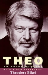 Theo: An Autobiography ebook by Bikel, Theodore