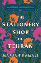 The Stationery Shop of Tehran ebook by Marjan Kamali