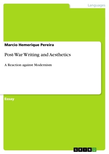 Post-War Writing and Aesthetics - A Reaction against Modernism ebook by Marcio Hemerique Pereira