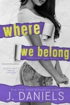 Where We Belong - Alabama Summer, #4 ebook by