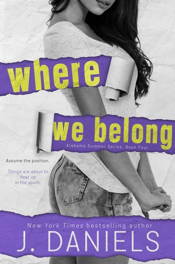 Where We Belong - Alabama Summer, #4 ebook by J. Daniels