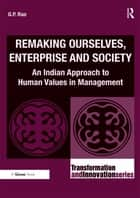 Remaking Ourselves, Enterprise and Society ebook by G.P. Rao