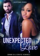 Unexpected Love ebook by Justyne Ford