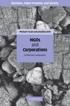 NGOs and Corporations ebook by Michael Yaziji,Jonathan Doh