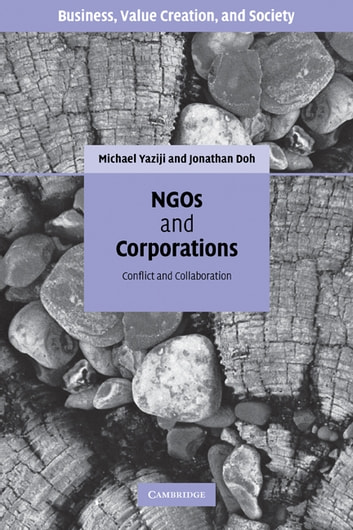 NGOs and Corporations - Conflict and Collaboration ebook by Michael Yaziji,Jonathan Doh