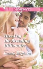 Hired by the Brooding Billionaire ebook by Kandy Shepherd