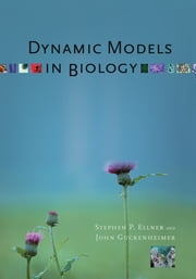 Dynamic Models in Biology ebook by Stephen P. Ellner,John Guckenheimer