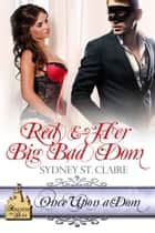 Red & Her Big Bad Dom ebook by Sydney  St. Claire
