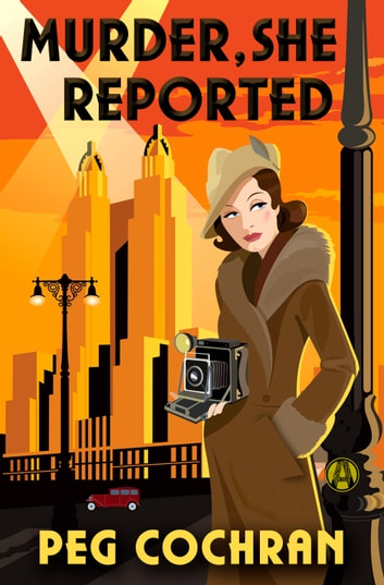 Murder, She Reported ebook by Peg Cochran
