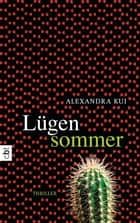 Lügensommer - Thriller ebook by Alexandra Kui