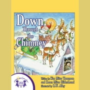 Down Through The Chimney audiobook by Kim Mitzo Thompson, Karen Mitzo Hilderbrand