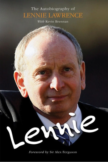 Lennie: The Autobiography of Lennie Lawrence ebook by Lennie Lawrence