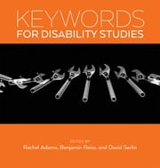 Keywords for Disability Studies ebook by Rachel Adams,Benjamin Reiss,David Serlin