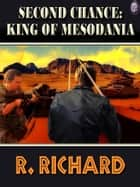SECOND CHANCE: KING OF MESODANIA e-kirjat by R. Richard, T.L. Davison