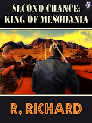 SECOND CHANCE: KING OF MESODANIA ebook by R. Richard
