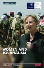 Women and Journalism ebook by Suzanne Franks