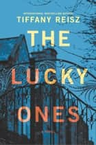 The Lucky Ones ebook by Tiffany Reisz