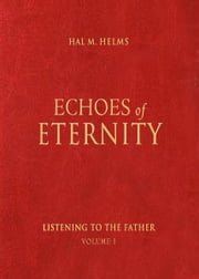 Echoes of Eternity, Vol. I ebook by Hal M Helms