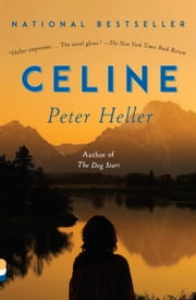Celine - A novel ebook by Peter Heller