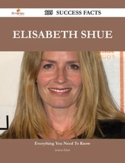 Elisabeth Shue 135 Success Facts - Everything you need to know about Elisabeth Shue ebook by Joshua Klein