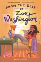 From the Desk of Zoe Washington ebook by