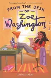 From the Desk of Zoe Washington ebook by Janae Marks