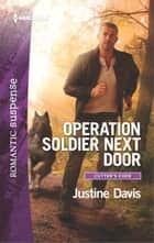 Operation Soldier Next Door ebook by Justine Davis