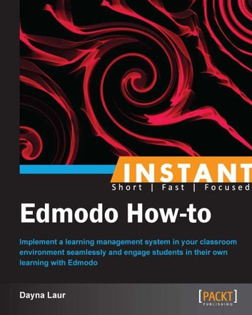 Instant Edmodo How-to ebook by Dayna Laur