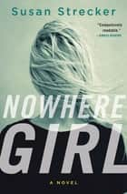 Nowhere Girl ebook by Susan Strecker