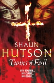 Twins of Evil ebook by Shaun Hutson