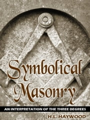 Symbolical Masonry ebook by H.L. Haywood