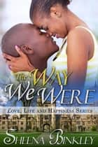 The Way We Were ebook by Sheena Binkley