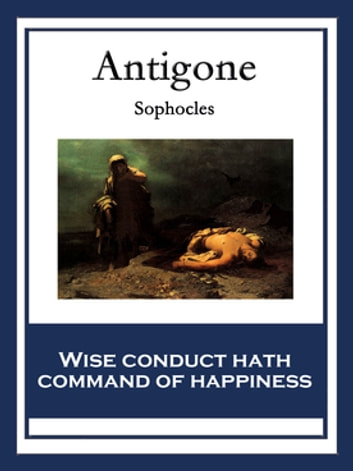 Antigone - With linked Table of Contents ebook by Sophocles