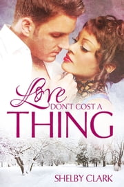 Love Don't Cost A Thing ebook by Shelby Clark