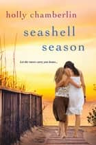 Seashell Season ebook by Holly Chamberlin