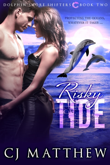 Risky Tide - Dolphin Shore Shifters Book 2 ebook by C J Matthew